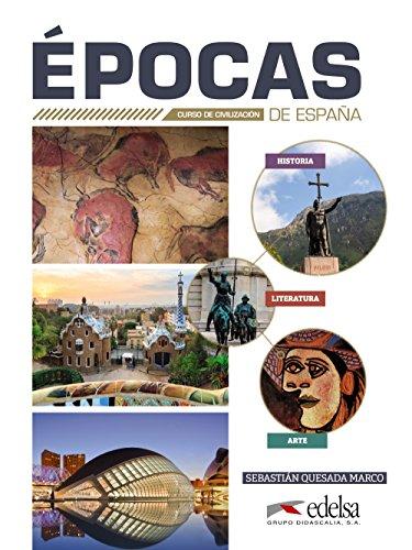 Épocas de España (Civilización Y Cultura - Jóvenes Y Adultos - Épocas De España - Nivel B1-C2) por Sebastián Quesada Marcos