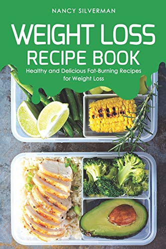 Weight Loss Recipe Book: Healthy and Delicious