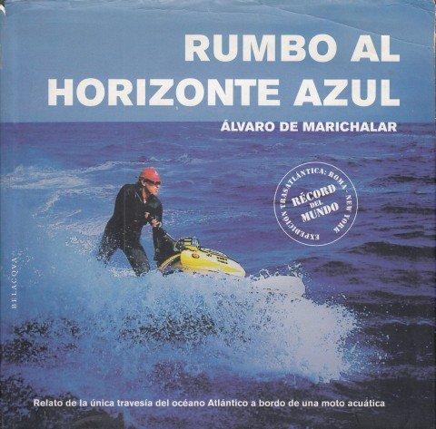 Rumbo al horizonte azul por Alvaro De Marichalar