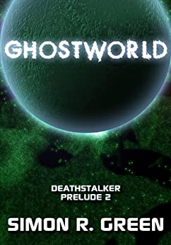 Ghostworld (Deathstalker Prelude Book 2) by [Green, Simon R.]
