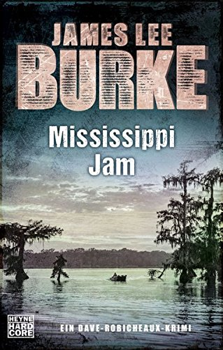 Burke, James Lee: Mississippi Jam