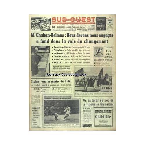 SUD OUEST [No 7793] du 17/09/1969 - CHABAN-DELMAS - LA VOIE DU CHANGEMENT - LES CONFLITS SOCIAUX - LES SPORTS - ATHENES LES ATHLETES FRANCAIS - FOOT - UN AUTOCAR DE BEGLES SE RETOURNE EN HAUTE-VIENNE