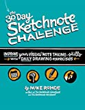 The 30-Day Sketchnote Challenge: Improve Your Visual Notetaking Skills with Daily Drawing Exercises