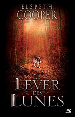 Le Lever des Lunes: La Chasse sauvage, T2 (Fantasy) par Elspeth Cooper