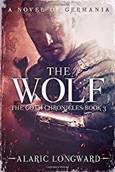The Wolf: A Novel of Germania (The Goth Chronicles)