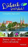 Lübeck natürlich!: Erholungsführer Region Lübeck - Hansestadt Lübeck (Hrsg.)