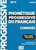 Phonetique progressive 2e edition: Corriges avance B2 (Progressive du français)