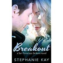 Breakout (San Francisco Strikers Book 1) (English Edition)