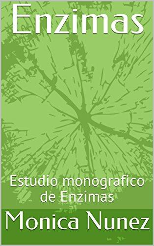 Enzimas : Estudio monografico de Enzimas eBook: Monica Nunez ...