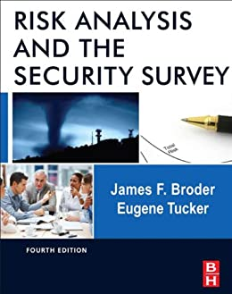 Risk Analysis and the Security Survey by [Broder, James F., Tucker, Eugene]