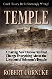 """In a book that is being heralded as """"an investigative maserpiece"""" with """"astounding archaeological and prophetic implications,"""" TEMPLE: Amazing New Discoveries That Change Everything About the Location of Solomon's Temple, by Robert Cornuke, is sendin..."""