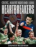 Heartbreakers: Celtic, Albert Kidd and 1986