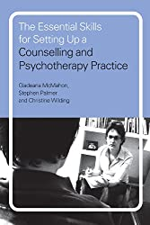 The Essential Skills for Setting Up a Counselling and Psychotherapy Practice
