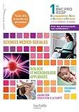 Ergonomie-soins, animation éducation à la santé, sciences médico-sociales, biologie et microbiologie appliquées 1re Bac Pro ASSP : Livre de l'élève