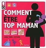 Telecharger Livres Comment etre top Maman (PDF,EPUB,MOBI) gratuits en Francaise