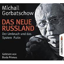 Das neue Russland: Der Umbruch und das System Putin.