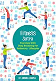 #6: Fitness Sutra - Exercises with Deep Breathing for Sedentary Lifestyles: How you can stay fit without making dedicated visits to the Gym or the Running Track
