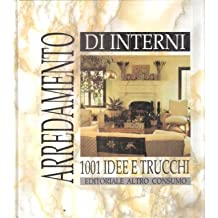 amazon.it: arredamento di interni : 1001 idee e trucchi: libri - Arredamento Di Interni Idee E Trucchi