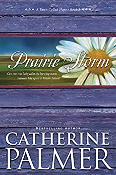 Prairie Storm: 3 (A Town Called Hope) by [Palmer, Catherine]