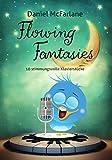 Flowing Fantasies - 10 stimmungsvolle Klavierstücke mit wunderschönen Melodien & fließenden Bassfiguren / Klaviernoten / kostenloser mp3-Download aller Kompositionen