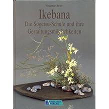 Ikebana: Die Sogetsu-Schule und ihre Gestaltungsmöglichkeiten