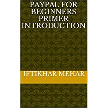 PayPal for Beginners Primer Introduction (English Edition)