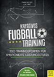 Kreatives Fu�balltraining: 350 Trainingsformen f�r ambitionierte Leistungsstufen Bild