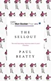 The Sellout: **LONGLISTED FOR THE MAN BOOKER PRIZE 2016**