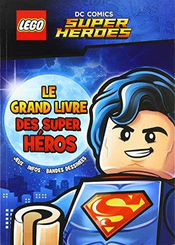 LEGO DC COMICS LE GRAND LIVRE DES SUPER HEROS