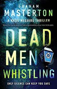 Dead Men Whistling (Katie Maguire) by [Masterton, Graham]