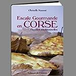 Escale Gourmande en Corse, recettes t...