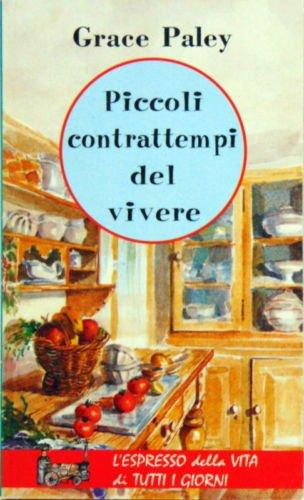 Grace Paley Piccoli Contrattempi Del Vivere.Libro Piccoli Contrattempi Del Vivere Di Grace Paley