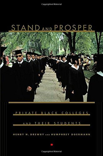 stand-and-prosper-private-black-colleges-and-their-students-by-henry-n-drewry-2003-11-02