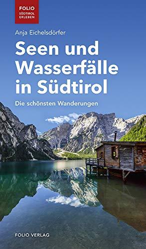 """Seen und Wasserfälle in Südtirol: Die schönsten Wanderungen (\""""Folio - Südtirol erleben\"""")"""