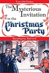 The Mysterious Invitation to the Christmas Party, Teen Girl Fiction (English Edition)