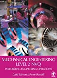 Mechanical Engineering: Level 2 Nvq: Performing Engineering Operations: NVQ Level 2