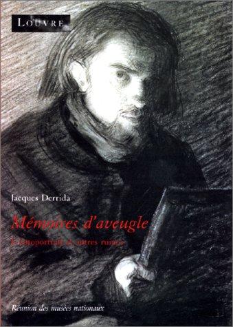 Mémoires d'aveugle. L'autoportrait et autres ruines par Jacques Derrida
