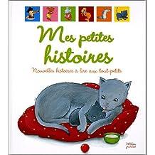 Mes petites histoires : Nouvelles histoires à lire aux tout-petits