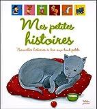 Mes petites histoires - Nouvelles histoires à lire aux tout-petits
