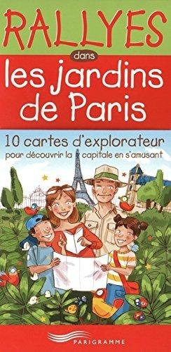 RALLYES DANS LES JARDINS PARISIENS de Gertrude Dordor (18 juin 2009) Broché