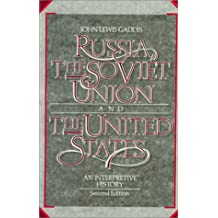 Russia, the Soviet Union, and the United States: An Interpretive History (America & the World Series)