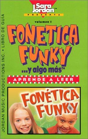 Fonetica Funky.... Y Algo Mas (Songs That Teach Spanish) por Sara Jordan