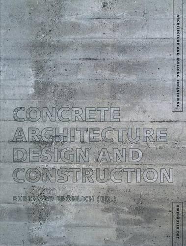 Concrete Architecture: Design and Construction by Burkhard Fröhlich (2002-09-04)