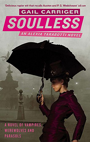 Soulless: Book 1 of The Parasol Protectorate -