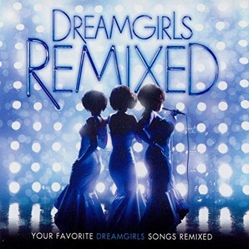 Dreamgirls Remixed