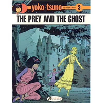Yoko Tsuno - tome 3 The prey and the ghost (03)