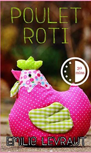 Poulet rôti: Une romance gourmande pas piquée des haricots