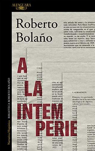 A la intemperie: Colaboraciones periodísticas, intervenciones públicas y ensayos (HISPANICA) por Roberto Bolaño