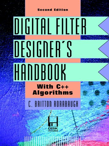 Digital Filter Designer's Handbook: With C++ Algorithms