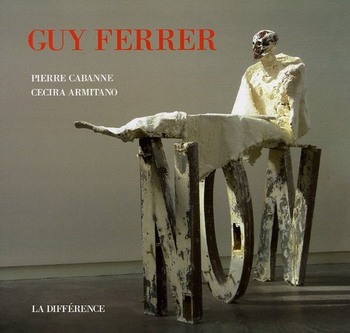 Guy Ferrer par Pierre Cabanne, Cecira Armitano